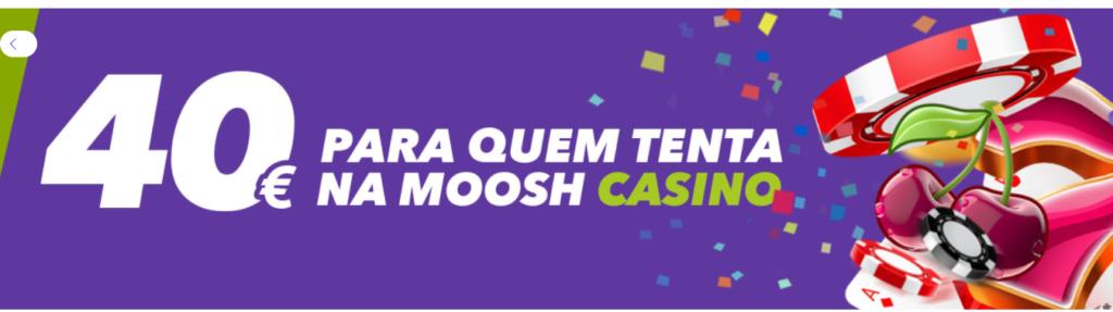 Moosh Bónus Casino 40€